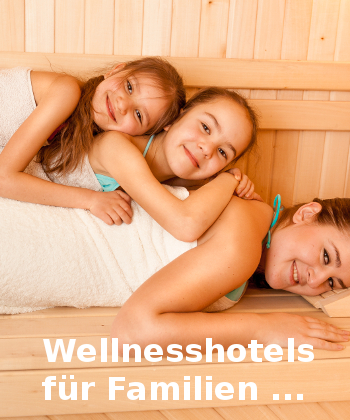 Wellnesshotels für Familien